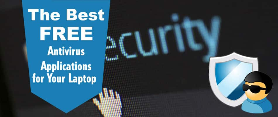 The-Best-FREE Antivirus Programs for Your Laptop