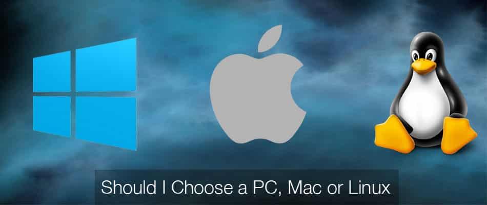 should-i-choose-a-pc,-mac-or-linux