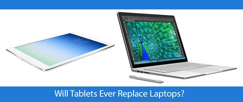 Will Tablets Ever Replace Laptops?