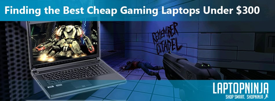 Finding-the-Best-Cheap-Gaming-Laptops-Under-$300