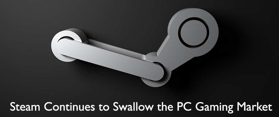 Steam Continues to Swallow the PC Gaming Market