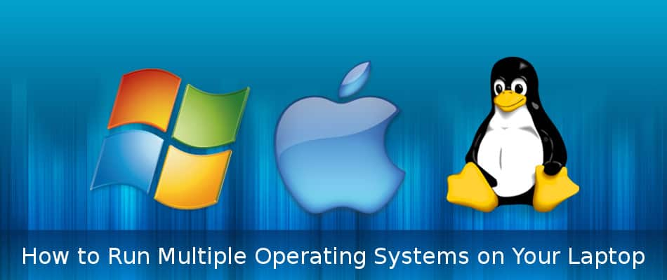 How to Run Multiple Operating Systems on Your Laptop