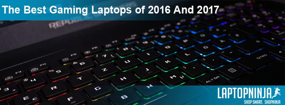 Best Gaming Laptops 2016 / 2017