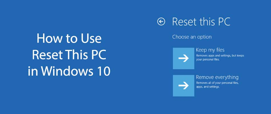 How to Use Reset This PC in Windows 10