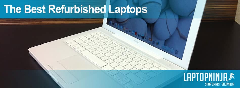 The Best Refurbished Laptops