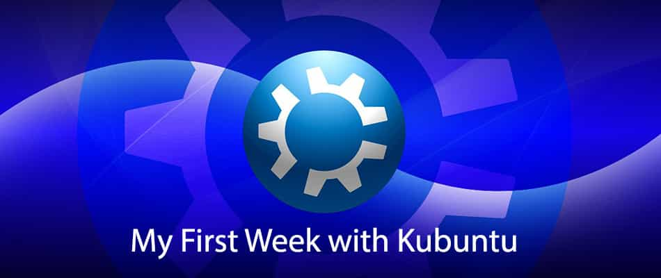 My-First-Week-with-Kubuntu