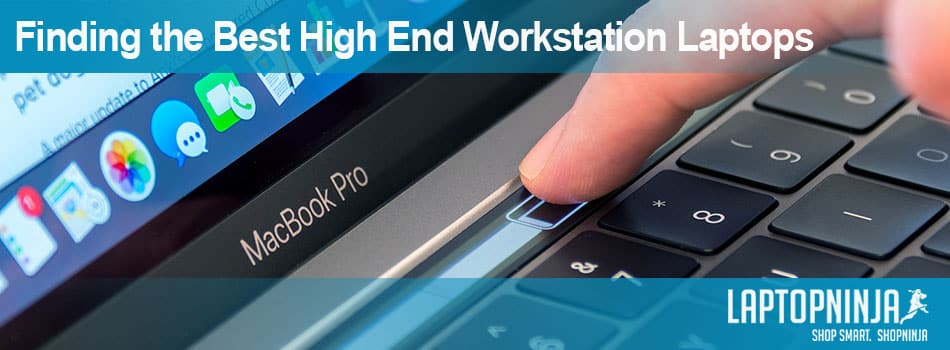 Finding the Best High End Workstation Laptops