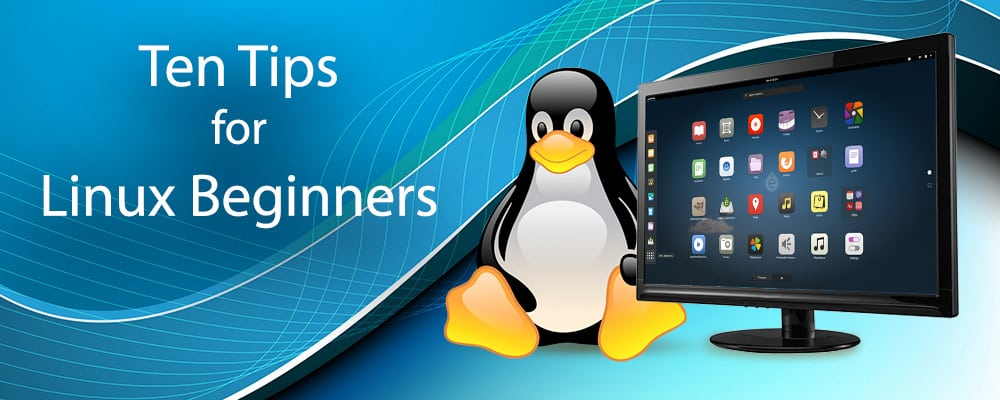 Ten Tips for Linux Beginners