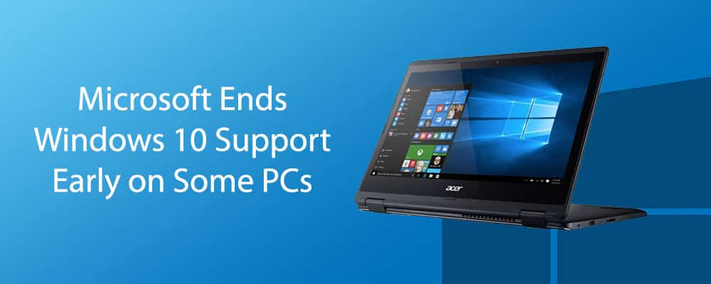 Microsoft Ends Windows 10 Support Early on Some PCs