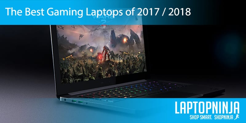 The Best Gaming Laptops of 2017-2018