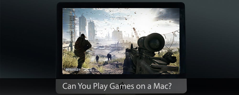 Can You Play Games on a Mac?