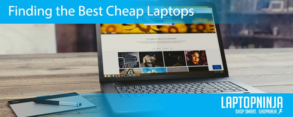 Finding the Best Cheap Laptops