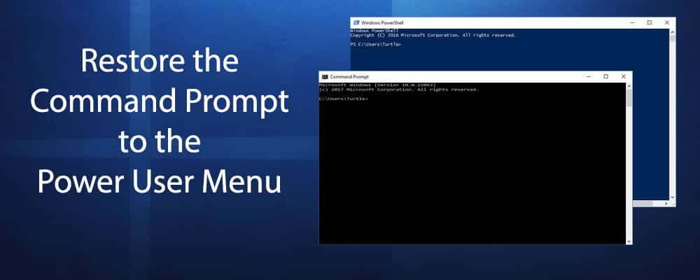 Restore the Command Prompt to the Power User Menu