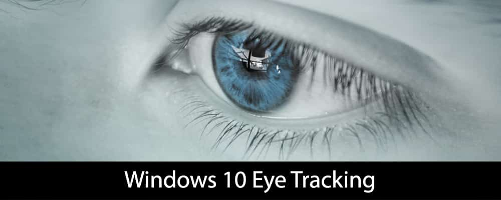 Windows 10 Eye Tracking