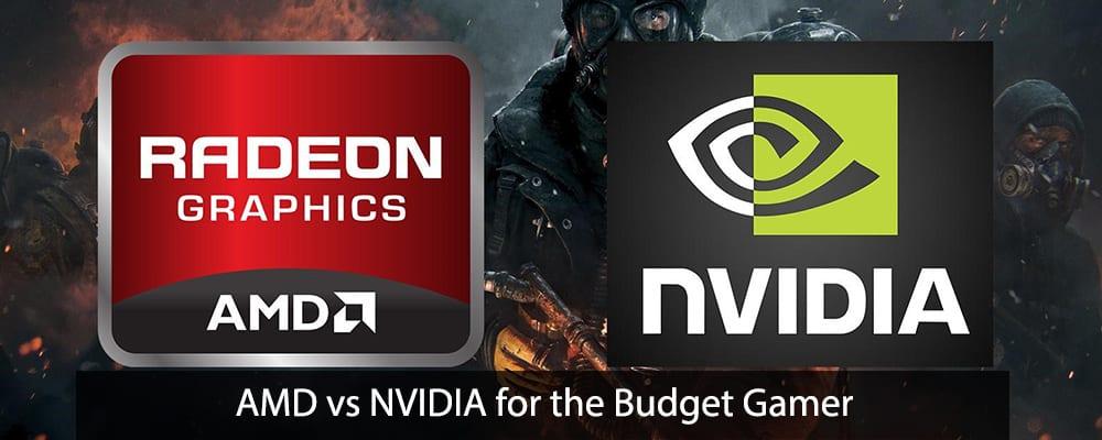 AMD vs NVIDIA for the Budget Gamer