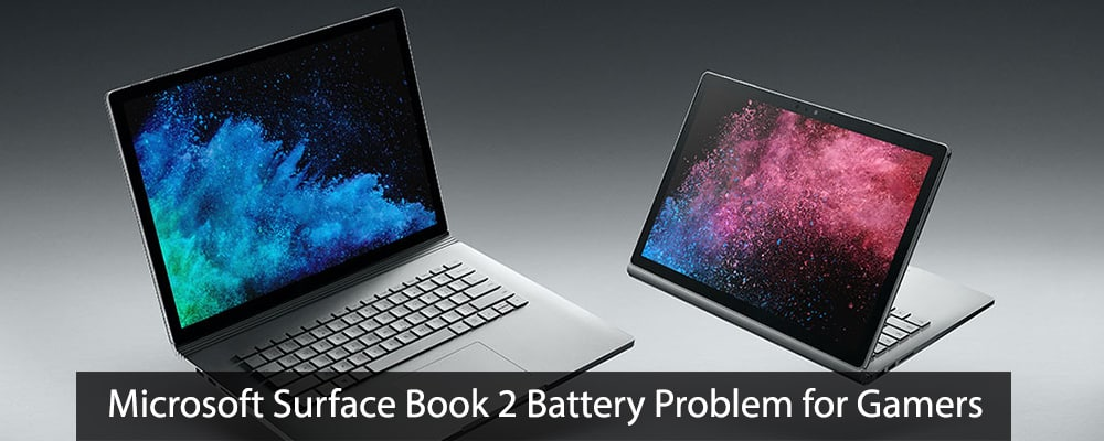 Microsoft Surface Book 2 Battery Problem for Gamers