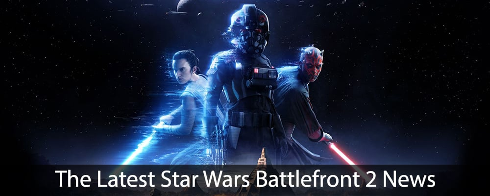 The Latest Star Wars Battlefront 2 News