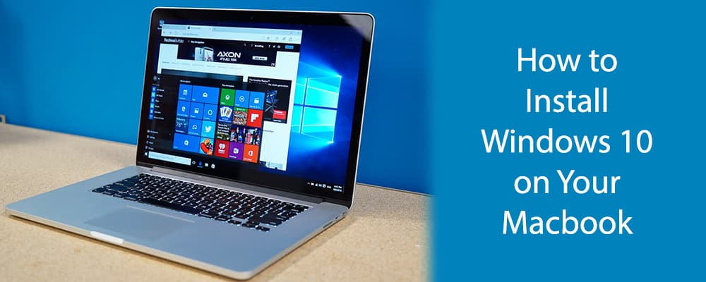 How to Install Windows 10 on Your Macbook
