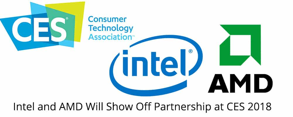 Intel and AMD Will Show Off Partnership at CES 2018