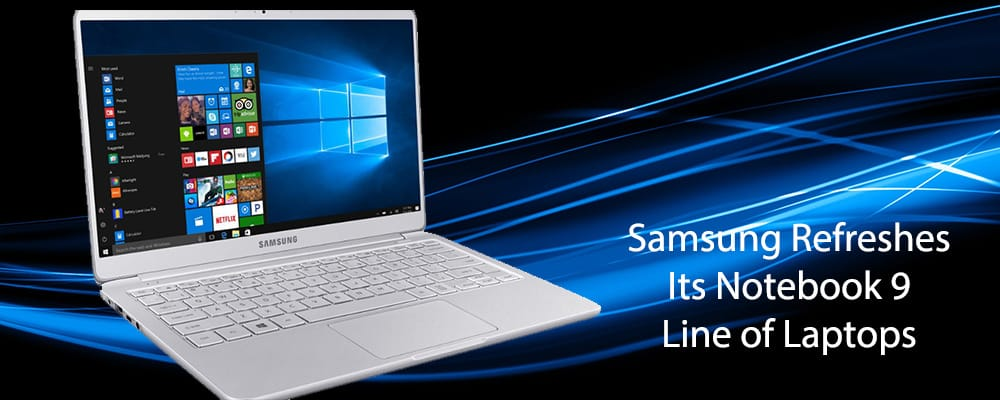 Samsung Refreshes Its Notebook 9 Line of Laptops