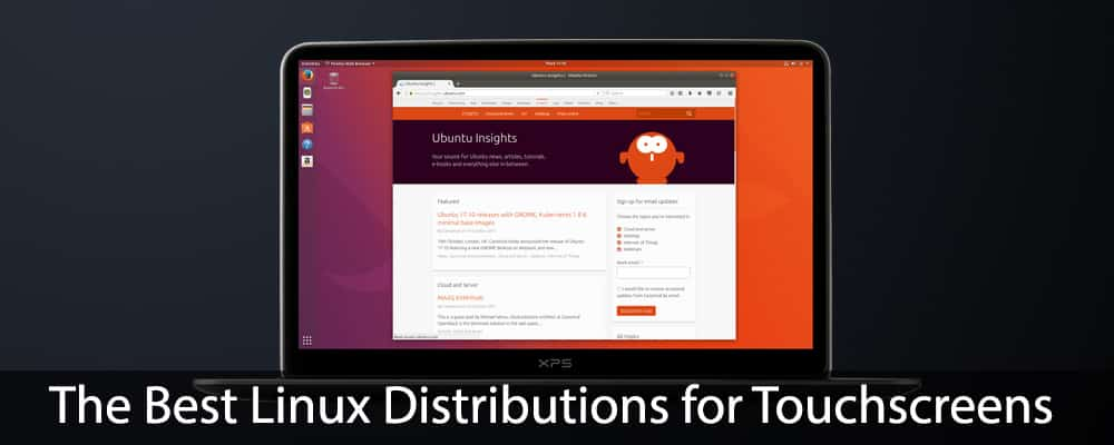 The Best Linux Distributions for Touchscreens - LaptopNinja