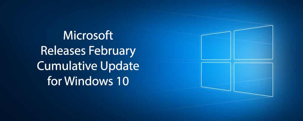 Microsoft Releases February Cumulative Update for Windows 10