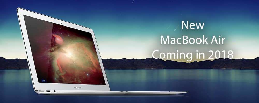 New MacBook Air Coming in 2018