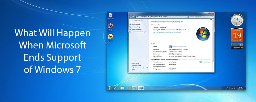 What Will Happen When Microsoft Ends Support of Windows 7
